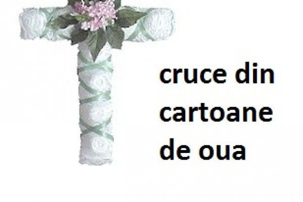 cruce-din-cartoane-de-oua17B908A0-64F5-AE70-9705-C92E2551570E.jpg